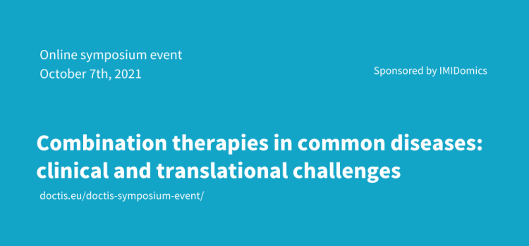 """SAVE THE  DATE: DoCTIS consortium organizes symposium """"Combination therapies in common diseases: clinical and translational challenges"""", October 7, 2021"""